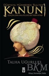 Timaş Yayınları - Dünyaya Hükmeden Sultan Kanuni