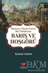 Efsus Yayınları - Dünyaya Nizam Veren Biz Türkler'de Barış ve Hoşgörü