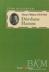 Kurgan Edebiyat - Dürdane Hanım