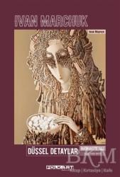 Folkart Gallery Yayınları - Düşsel Detaylar - İmaginary Details