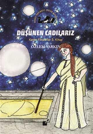 Düşünen Cadılarız - Kadın Filozoflar 5. Kitap
