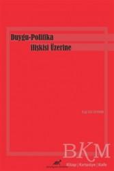 Paradigma Akademi Yayınları - Duygu-Politika İlişkisi Üzerine