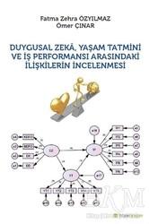 Hiperlink Yayınları - Duygusal Zeka, Yaşam Tatmini ve İş Performansı Arasındaki İlişkilerin İncelenmesi