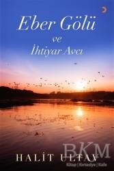 Cinius Yayınları - Eber Gölü ve İhtiyar Avcı