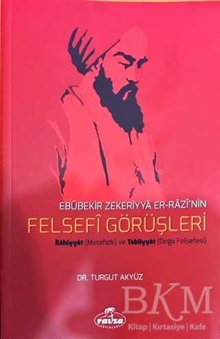 Ebubekir Zekeriyya Er-Razi'nin Felsefi Görüşleri