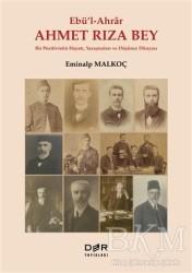 Der Yayınları - Ebü'l-Ahrar Ahmet Rıza Bey