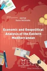 Akademisyen Kitabevi - Economic and Geopolitical Analysis of the Eastern Mediterranean
