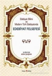 Kurgan Edebiyat - Edebiyat Bilimi ve Modern Türk Edebiyatında Edebiyat Felsefesi