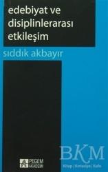 Pegem A Yayıncılık - Akademik Kitaplar - Edebiyat ve Disiplinlerarası Etkileşim