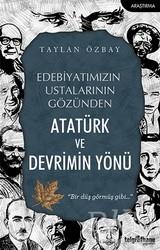 Telgrafhane Yayınları - Edebiyatımızın Ustalarının Gözünden Atatürk ve Devrimin Yönü