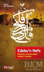İlkharf Yayınevi - Edebu'n Nefs - Nefsinin Arzularından Kalbini Temizle