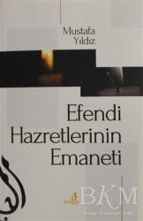 Bengisu Yayınları - Efendi Hazretlerinin Emaneti