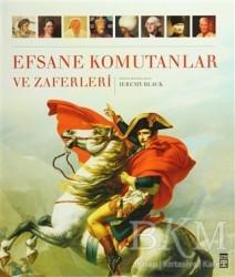 Timaş Yayınları - Tarih - Efsane Komutanlar ve Zaferleri