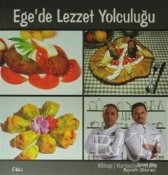 Etki Yayınları - Ege'de Lezzet Yolculuğu
