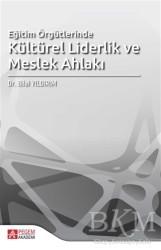 Pegem Akademi Yayıncılık - Akademik Kitaplar - Eğitim Örgütlerinde Kültürel Liderlik ve Meslek Ahlakı