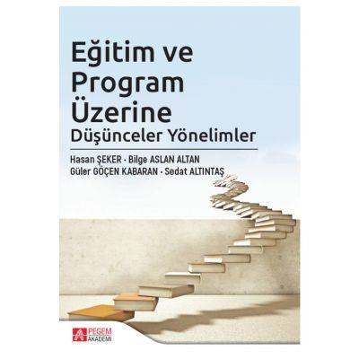 Eğitim ve Program Üzerine Düşünceler Yönelimler Pegem Yayınları