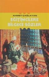 Gülhane Yayınları - Eğitimcilere Bilgece Sözler