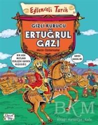 Eğlenceli Bilgi Yayınları - Eğlenceli Tarih 30 - Gizli Kurucu Ertuğrul Gazi