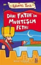 Timaş Yayınları - Eğlenceli Tarih - Dahi Fatih'in Muhteşem Fethi