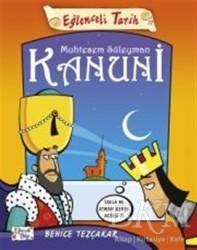 Eğlenceli Bilgi Yayınları - Eğlenceli Tarih: Muhteşem Süleyman Kanuni