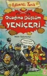 Timaş Yayınları - Eğlenceli Tarih - Ocağına Düştüm Yeniçeri