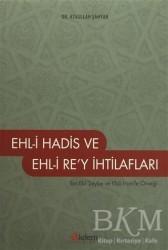 Akdem Yayınları - Ehl-i Hadis ve Ehl-i Re'y İhtilafları