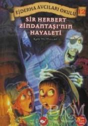 Beyaz Balina Yayınları - Ejderha Avcıları Okulu 12 Sir Herbert Zindantaşı'nın Hayaleti