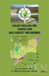 Kriter Yayınları - Ekolojik Koşullara Göre Tekirdağ İlinin Arazi Kabiliyet Sınıflandırması