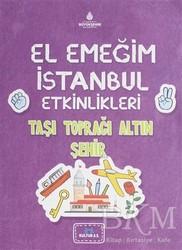 Kültür A.Ş. - El Emeğim İstanbul Etkinlikleri Taşı Toprağı Altın Şehir