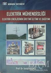 Birsen Yayınevi - Elektrik Mühendisliği Elektrik Enerjisinin Üretimi İletimi ve Dağıtımı