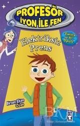 Timaş Çocuk - Elektriksiz Prens : Profesör İyon İle Fen 2