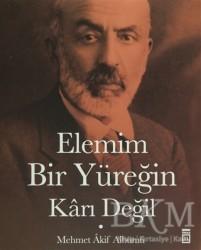 Timaş Yayınları - Tarih - Elemim Bir Yüreğin Karı Değil