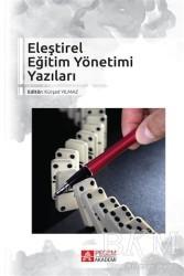 Pegem A Yayıncılık - Akademik Kitaplar - Eleştirel Eğitim Yönetimi Yazıları