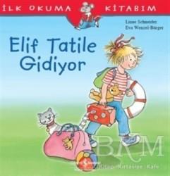 İş Bankası Kültür Yayınları - Elif Tatile Gidiyor - İlk Okuma Kitabım