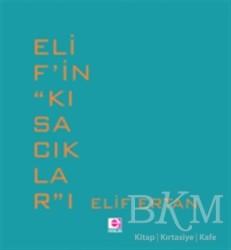 E Yayınları - Elif'in ''Kısacıklar''ı