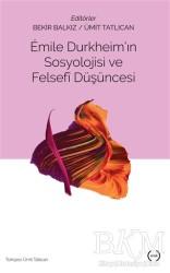 Islık Yayınları - Emile Durkheim'ın Sosyolojisi ve Felsefi Düşüncesi