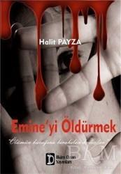 İlkim Ozan Yayınları - Emine'yi Öldürmek