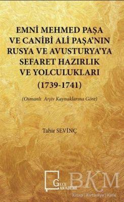 Emni Mehmed Paşa ve Canibi Ali Paşa'nın Rusya ve Avusturya'ya Sefaret Hazırlık ve Yolculukları 1739 - 1741