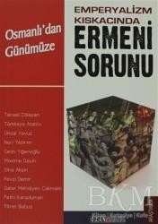 Ozan Yayıncılık - Emperyalizm Kıskacında Osmanlı'dan Günümüze Ermeni Sorunu