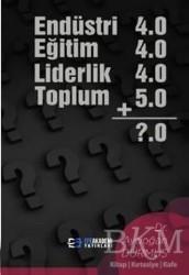 Efe Akademi Yayınları - Endüstri 4.0 Eğitim 4.0 Liderlik 4.0 Toplum 5.0