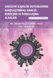Umuttepe Yayınları - Endüstri İlişkileri Sistemlerinin Karşılaştırmalı Analizi: Benzeşme ve Farklılaşma Alanları