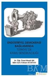 Hiperlink Yayınları - Endüstriyel Demokrasi Bağlamında Türkiye'de Kamu Sendikacılığı