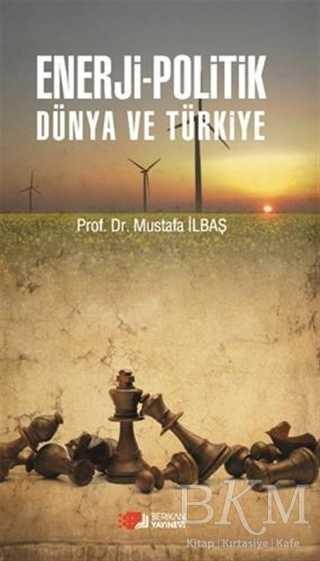 Enerji - Politik Dünya ve Türkiye
