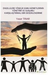 Hiperlink Yayınları - Engellilere Yönelik Kamu Hizmetlerinin Yönetimi ve Sunumu: Karşılaştırmalı Bir Değerlendirme
