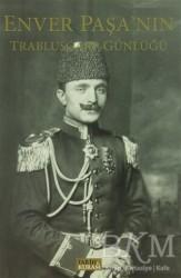 Tarih ve Kuram Yayınevi - Enver Paşa'nın Trablusgarp Günlüğü