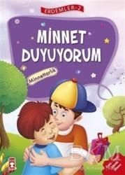 Timaş Çocuk - İlk Çocukluk - Minnet Duyuyorum - Minnettarlık - Erdemler Serisi 2