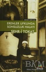 Meneviş Yayınları - Erenler Ufkunda Sonsuzluk Halayı Şehr-i Tokat