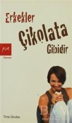 Pia Yayınları - Erkekler Çikolata Gibidir