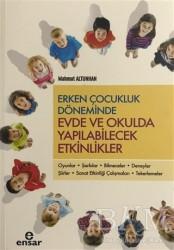 Ensar Neşriyat - Erken Çocukluk Döneminde Evde ve Okulda Yapılabilecek Etkinlikler