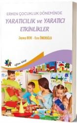 Eğiten Kitap - Erken Çocukluk Döneminde Yaratıcılık ve Yaratıcı Etkinlikler